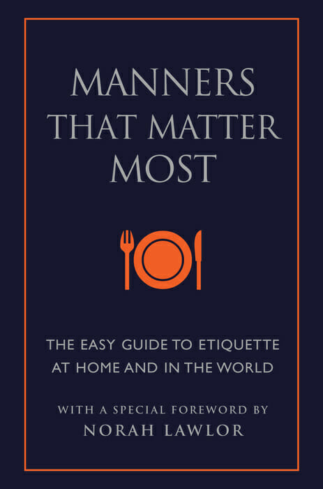 An Easy Guide to Etiquette at Home and in the World