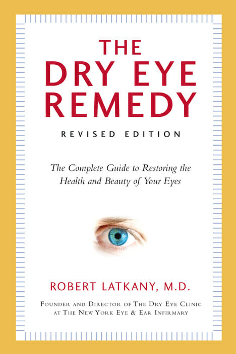 The Dry Eye Remedy, Revised Edition by Dr. Robert Latkany