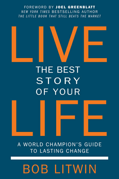 Live the Best Story of Your Life by Bob Litwin