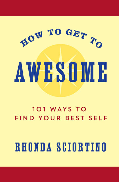 How to Get to Awesome by Rhonda Sciortino