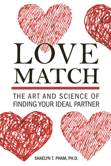 Love Match: The Art and Science of Finding Your Ideal Partner