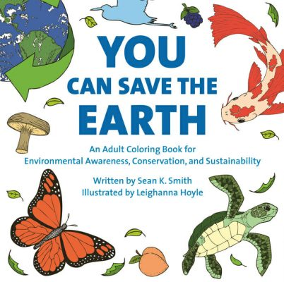 You Can Save the Earth Coloring Book for Environmental Awareness, Conservation, and Sustainability